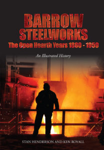 Barrow Steelworks – The Open Hearth Years 1860-1959